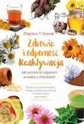Zdrowie i odporność. Reaktywacja Jak wzmocnić organizm w walce z chorobami - Zbigniew Nowak - ebook