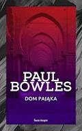Dom pająka - Paul Bowles - ebook