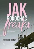 Jak pokochać freaka - Rebekah Crane - ebook