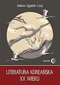 Literatura koreańska XX wieku - Halina Ogarek-Czoj - ebook