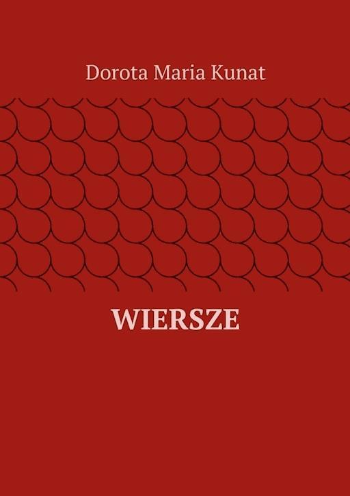 Wiersze Dorota Kunat Ebook Legimi Online