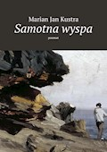 Samotna wyspa - Marian Kustra - ebook