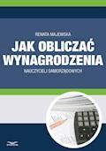 Jak obliczać wynagrodzenie nauczycieli samorządowych - Renata Majewska - ebook