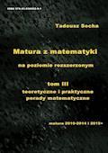 Matura z matematyki na poziomie rozszerzonym   tom III teoretyczne i praktyczne porady matematyczne - Tadeusz Socha - ebook