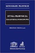 Etyka prawnicza. Zagadnienia podstawowe - Sebastian Sykuna - ebook