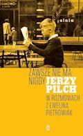 Zawsze nie ma nigdy - Jerzy Pilch, Ewelina Pietrowiak - ebook