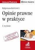 Opinie prawne w praktyce. Wydanie 3 - Małgorzata Król - ebook