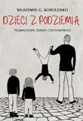 Dzieci z podziemia - Władimir Gałaktionowicz Korolenko - ebook