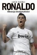 Ronaldo. Obsesja doskonałości  - Luca Caioli - ebook