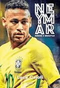 Neymar. Magik z Brazylii - Luca Caioli - ebook