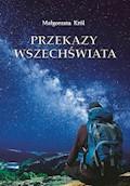 Przekazy Wszechświata - Małgorzata Król - ebook