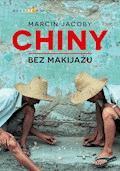 Chiny bez makijażu - Marcin Jacoby - ebook