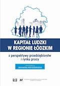 Kapitał ludzki w regionie łódzkim z perspektywy przedsiębiorstw i rynku pracy - Zbigniew Przygodzki - ebook