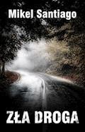Zła droga - Mikel Santiago - ebook