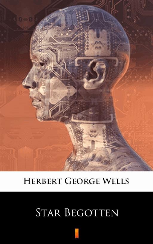 Star Begotten Herbert George Wells ebook Legimi online