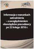 Informacja o warunkach zatrudnienia – z uwzględnieniem obowiązków pracodawcy po 22 lutego 2016 r. - Adrianna Jasińska-Cichoń, Katarzyna Wrońska-Zblewska - ebook