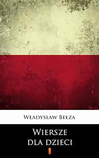 Wiersze Dla Dzieci Wybór Władysław Bełza Ebook Legimi