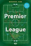 Premier League. Historia taktyki w najlepszej piłkarskiej lidze świata - Michael Cox - ebook