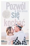 Pozwól się kochać - Abbi Glines - ebook