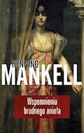 Wspomnienia brudnego anioła - Henning Mankell - ebook + audiobook