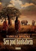 Sen pod baobabem - Tadeusz Biedzki - ebook + audiobook