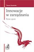 Innowacje w zarządzaniu. Nowe ujęcie - Teresa Kraśnicka - ebook