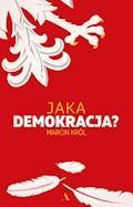 Jaka demokracja? - Marcin Król - ebook
