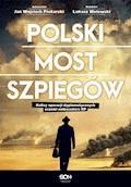 Polski most szpiegów - Łukasz Walewski, Jan Wojciech Piekarski - ebook