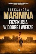 Egzekucja w dobrej wierze - Aleksandra Marinina - ebook + audiobook