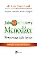 Jednominutowy Menedżer. Równowaga życia i pracy - Ken Blanchard, Marjorie Blanchard, D.W. Edington - audiobook