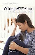 Zdesperowana. Nadzieja dla mamy, która potrzebuje oddechu - Sarah Mae, Sally Clarkson - ebook
