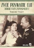 Życie prywatne elit Drugiej Rzeczypospolitej - Sławomir Koper - ebook