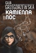 Kamienna noc - Gaja Grzegorzewska - ebook + audiobook