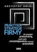 Praktyka strategii firmy - Krzysztof Obłój - ebook