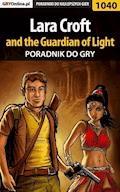 "Lara Croft and the Guardian of Light - poradnik do gry - Łukasz ""Crash"" Kendryna - ebook"