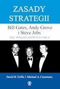 Zasady strategii. Pięć ponadczasowych lekcji. Bill Gates, Andy Grove i Steve Jobs - David Yoffie - ebook