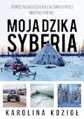 Moja dzika Syberia - Karolina Kozioł - ebook