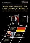 Rozmowa Kwalifikacyjna z Pracodawcą po Niemiecku - Anna Piekarczyk - ebook