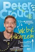 Jak być piłkarzem. Dwa metry śmiechu - Peter Crouch, Tom Fordyce - ebook