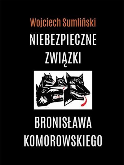 Niebezpieczne Związki Bronisława Komorowskiego Wojciech