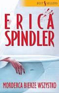 Morderca bierze wszystko - Erica Spindler - ebook