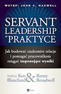 Servant Leadership w praktyce - Ken Blanchard, Renee Broadwell - ebook