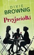 Przyjaciółki - Dixie Browning - ebook