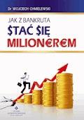 Jak z bankruta stać się milionerem - Doktor Wojciech Chmielewski - ebook