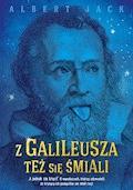 Z Galileusza też się śmiali - Albert Jack - ebook