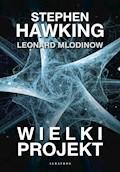 Wielki projekt - Stephen W.Hawking, Leonard Mlodinow - ebook