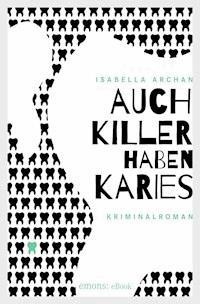 Auch Killer Haben Karies Isabella Archan Ebook Legimi
