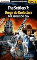 The Settlers 7: Droga do Królestwa - poradnik do gry - Szymon Liebert - ebook