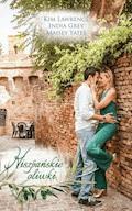 Hiszpańskie oliwki - Kim Lawrence, India Grey, Maisey Yates - ebook