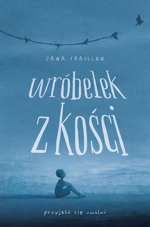 122c7a88c11027 Wróbelek z kości - Zana Fraillon - ebook - Legimi online